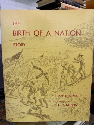 The Birth of a Nation Story. Roy E. Aitken