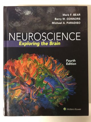 Neuroscience: Exploring the Brain Fourth, North Americ Edition by Bear PhD, Mark F., Connors PhD,...