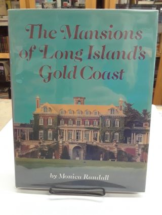The Mansions of Long Island's Gold Coast. Monica Randall