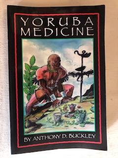 Yoruba Medicine. Anthony E. Buckley
