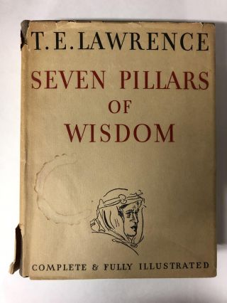 SEVEN PILLARS OF WISDOM Complete & Fully Illustrated. T. E. LAWRENCE