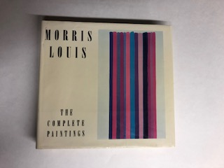 Morris Louis: The Complete Paintings. Diane Upright