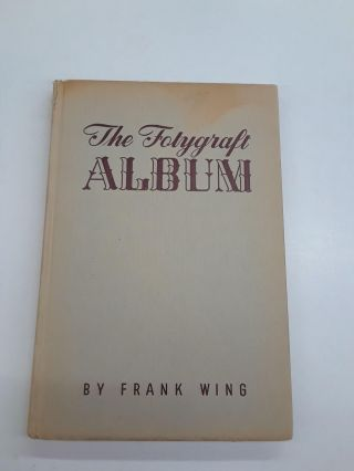 The Fotygraft Album. Frank Wing