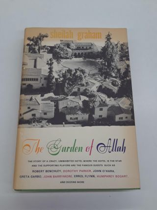 The Garden of Allah. Sheliah Graham