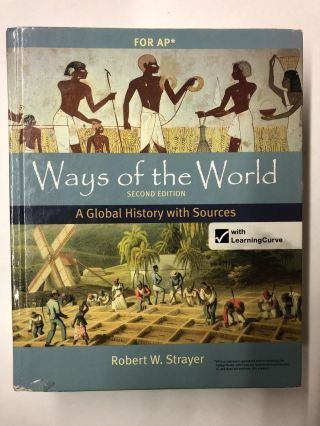 Ways of the World with Sources for AP®, Second Edition: A Global History. Robert W. Strayer