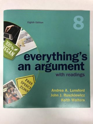 Everything's An Argument with Readings. Andrea A. Lunsford