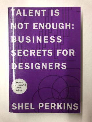 Talent is Not Enough: Business Secrets for Designers (3rd Edition) (Graphic Design & Visual...