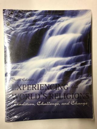 Experiencing the World's Religions: Tradition, Challenge, and Change, 6th Edition. Michael Molloy