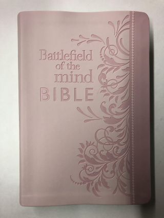 Battlefield of the Mind Bible: Renew Your Mind Through the Power of God's Word. Joyce Meyer