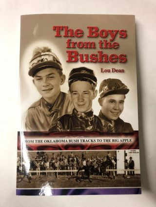 The Boys from the Bushes: From the Oklahoma Bush Tracks to the Big Apple. Lou Dean