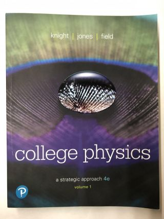 College Physics: A Strategic Approach Volume 1 (Chs 1-16). Randall D. Knight