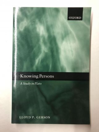 Knowing Persons: A Study in Plato. Lloyd P. Gerson