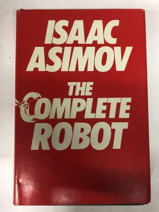 The Complete Robot. Isaac Asimov