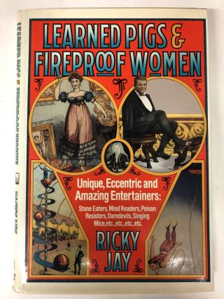 Learned Pigs and Fireproof Women (Hardcover). Ricky Jay