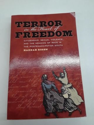 Terror in the Heart of Freedom. Hannah Rosen