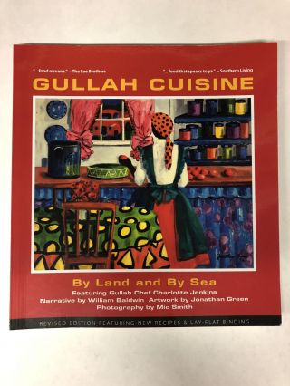 Gullah Cuisine: By Land and by Sea. William P. III Baldwin