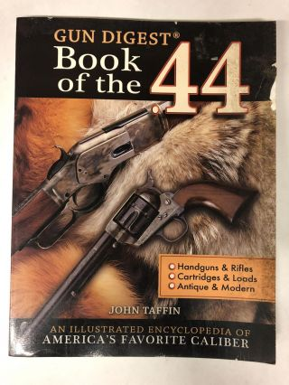 The Gun Digest Book of the .44 (Paperback). John Taffin