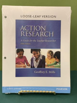 Action Research - A Guide for the Teacher Researcher. Geoffrey E. Mills