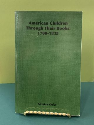 American Children Through Their Books: 1700-1835. Monica Kiefer