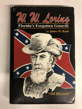 W. W. Loring: Florida's Forgotten General. James W. Raab