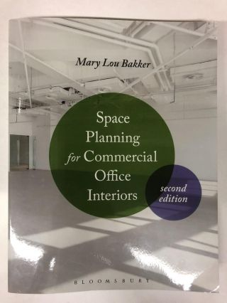 Space Planning for Commercial Office Interiors. Mary Lou Bakker