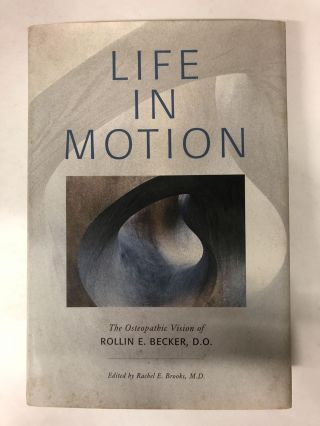 Life in Motion. Rollin E. Becker