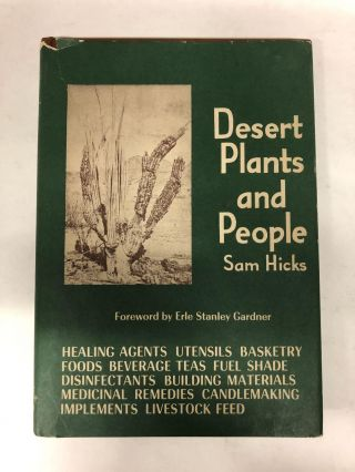 Desert Plants and People. Foreword by Erle Stanley Gardner. Sam Hicks