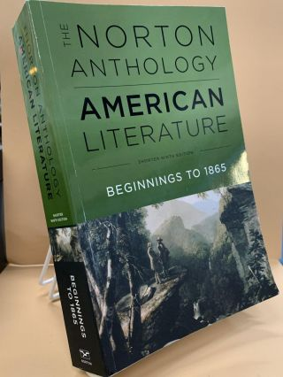 The Norton Anthology of American Literature: Beginnings to 1865, Shorter Ninth Edition
