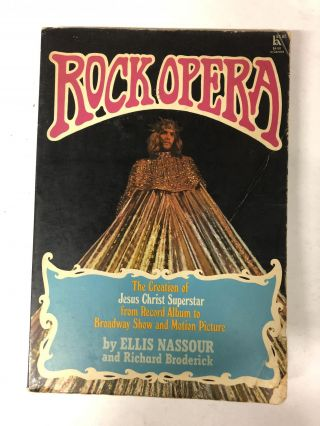 Rock Opera: The Creation of Jesus Christ Superstar, from Record Album to Broadway Show and Motion...