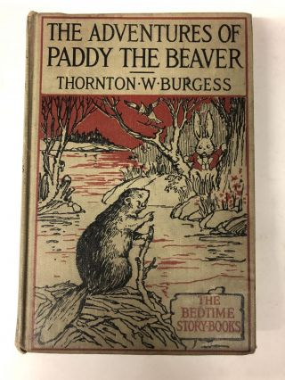 The Adventures of Paddy the Beaver. Thornton W. Burgess