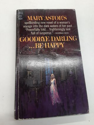Goodbye Darling...Be Happy. Mary Astor