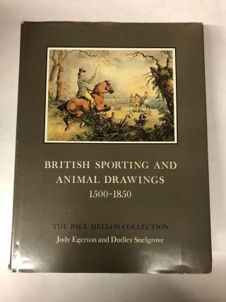 British Sporting and Animal Drawings, 1500-1850 (Sport in Art and Books). Judy Egerton
