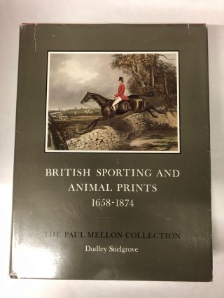 British Sporting and Animal Prints 1658-1874. Dudley Snelgrove