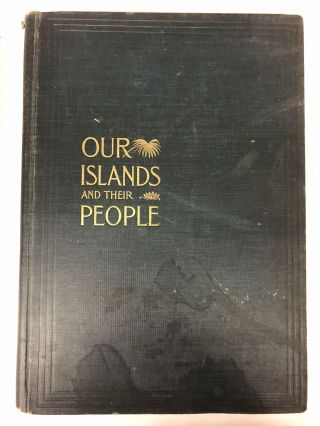 Our Islands and Their People as Seen with Camera and Pencil Two Volume Set. Jose De Oliveras
