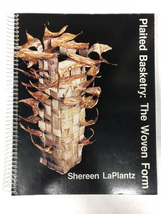 Plaited Basketry: The Woven Form. Shereen Laplantz