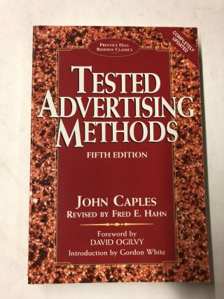 Tested Advertising Methods (5th Edition) (Prentice Hall Business Classics). John Caples