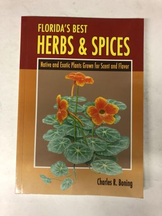 Florida's Best Herbs and Spices. Charles R. Boning