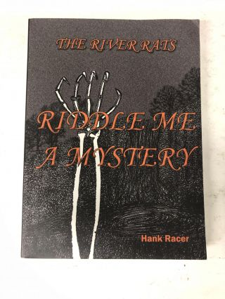 Riddle Me a Mystery (River Rats). Hank Racer