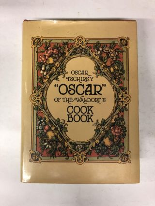 Oscar of the Waldorf's Cookbook. Tschirky O