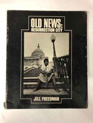 Old News: Resurrection City. Jill Freedman