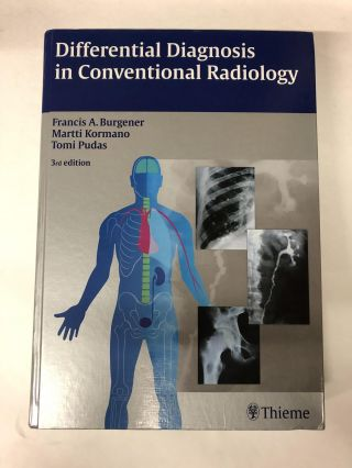 Differential Diagnosis in Conventional Radiology. Francis A. Burgener