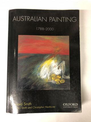 Australian Painting: 1788-2000. Bernard Smith