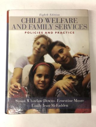 Child Welfare and Family Services: Policies and Practice. Susan Whitelaw Downs