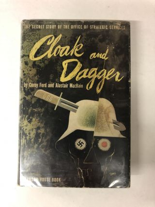 Cloak and Dagger. Corey Ford, Alastair MacBain
