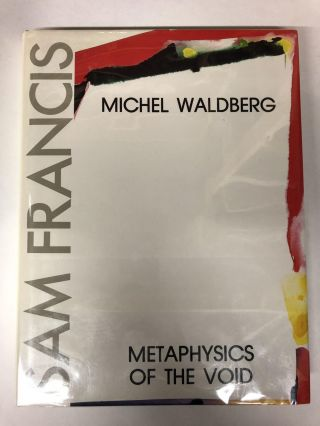 Sam Francis: Metaphysique Du Vide (Metaphysics of the Void). Michel Waldberg, Sam Francis