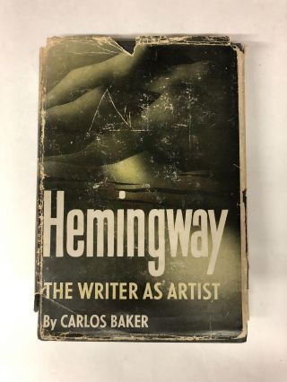 Hemingway, the Writer as Artist. Carlos Baker