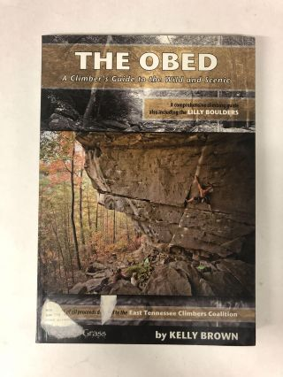 The Obed: A Climber's Guide to the Wild and Scenic. Rockery Press