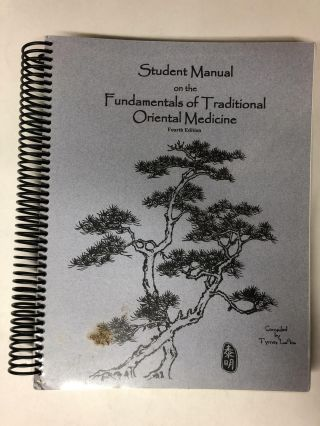 Student Manual on the Fundamentals of Traditional Oriental Medicine. Tyme