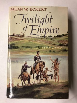 Twilight of Empire. Allan W. Eckert