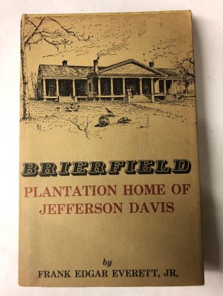 Brierfield: Plantation Home of Jefferson Davis. Frank Edgar Everett Jr